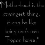Rebecca West quote about motherhood.
