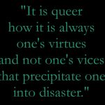 Rebecca West quote about virtues.