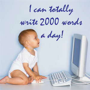 My Daily Word Count? I can totally do 2000 words a day!